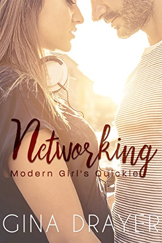 Networking: Modern Girl's Quickie